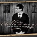 Jesus Adrian Romero | El brillo de mis ojos