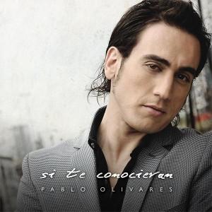 Pablo Olivares - Si Te Conocieran