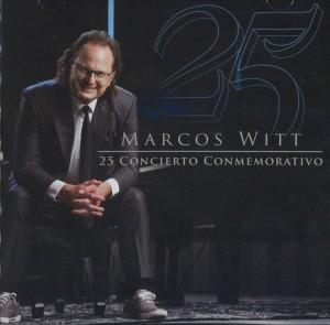 Marcos witt - 25 Conmemorativo