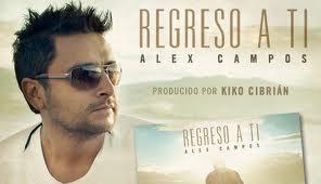 Alex Campos Regreso a ti