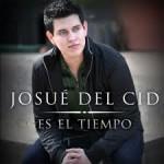 Josue del Cid | Es El Tiempo