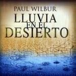 Paul Wilbur | Lluvia en el desierto (Pistas)