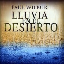Lluvia en el desierto de Paul Wilbur