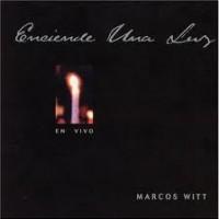 Enciende una luz Marcos Witt