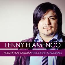 Nuestro salvador Lenny Flamenco