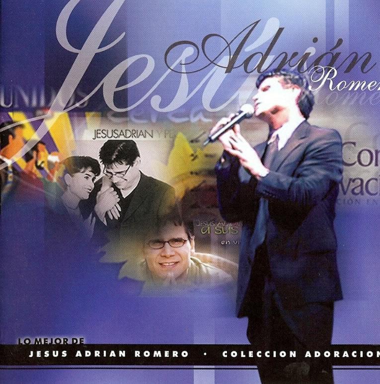 Jesus Adrian Romero - Coleccion de Adoracion