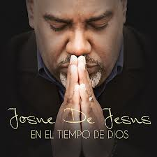 Josué de Jesús En el tiempo de Dios