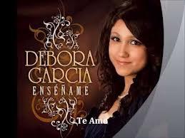 Llegaste tú Débora García